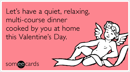 dinner-cook-love-dating-valentines-day-ecards-someecards