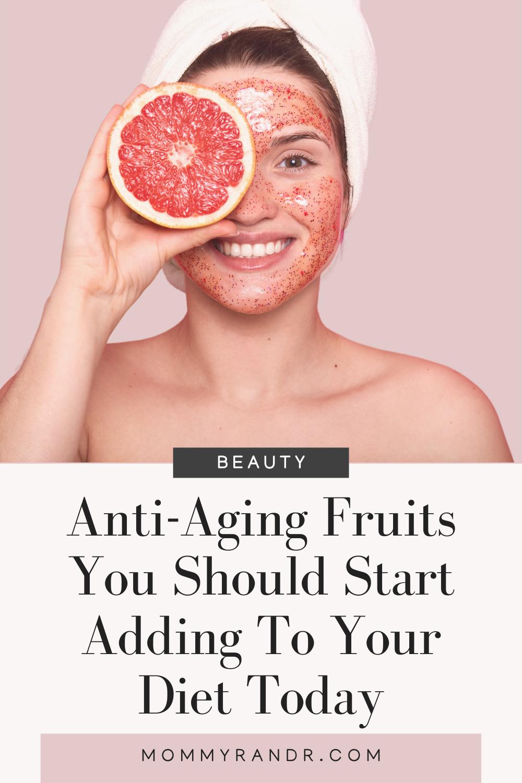 Anti-aging Fruits mommyrandr valerie pierre